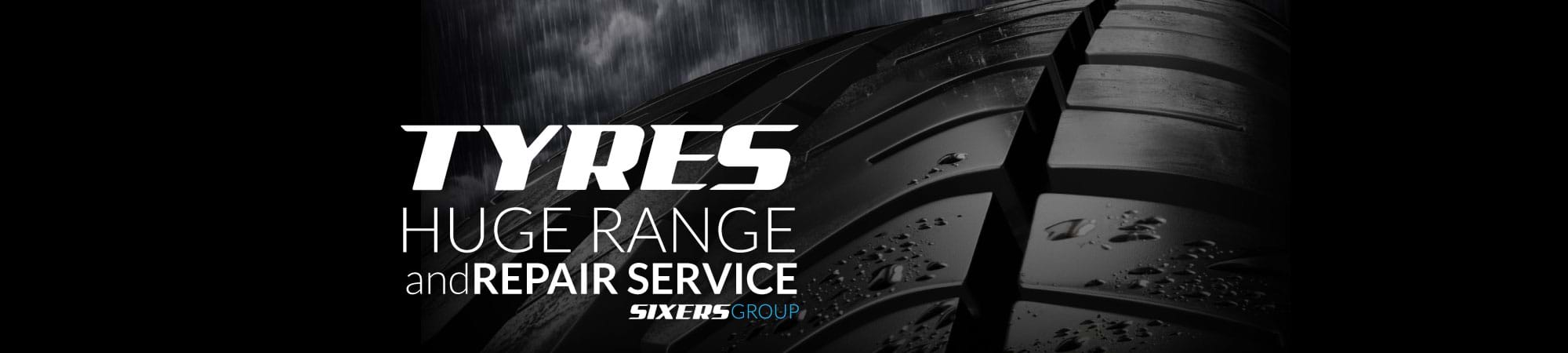 Sixers Group Tyres, Huge range and repair service